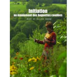 DVD Initiation au maniement des baguettes coudées de Rose et Gilles Gandy